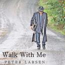 Peter Larsen - Walk With Me