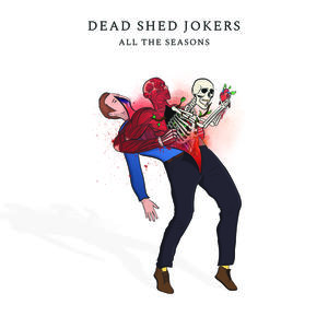 Dead Shed Jokers - Feel Some More