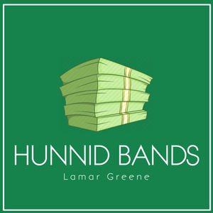 Lamar Greene - Hunnid Bands