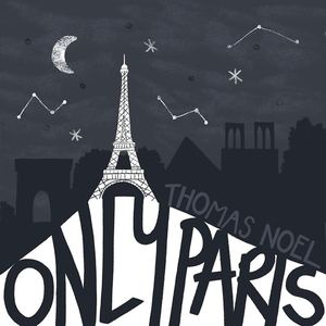 Thomas Noel - Only Paris