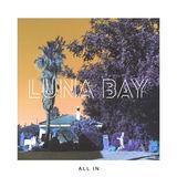 Luna Bay - All In (ft. Vera Kebbe)