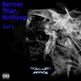 Scottish Force - Better Than Nothing Part 2