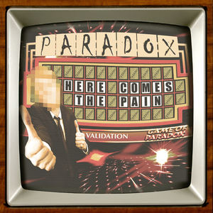 Paradox - Here Comes the Pain