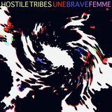 Hostile Tribes - Hostile Tribes - Une Brave Femme