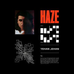 Yehan Jehan - Haze