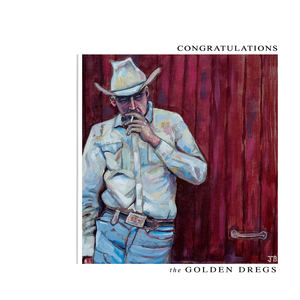 The Golden Dregs - Congratulations