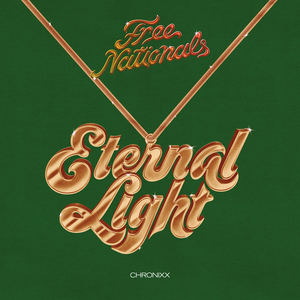 Free Nationals - Eternal Light (ft. Chronixx)