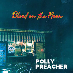 Polly Preacher - Blood on the Moon