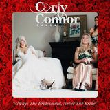 Carly Connor - Always The Bridesmaid, Never The Bride