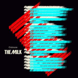 The Milk - Colours (Album Version)