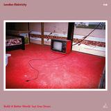 London Elektricity - Build A Better World feat. Emer Dineen (Album Version)