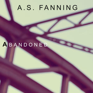 A.S. Fanning - Abandoned