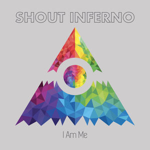 Shout Inferno - I Am Me