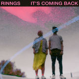 RINNGS - It's Coming Back