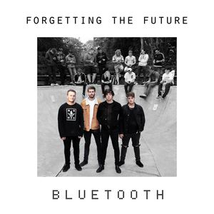 Forgetting The Future - Bluetooth