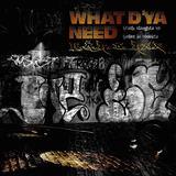 What D'Ya Need (Krash Slaughta H.A.R.D. Remix) (Belles in Monica)