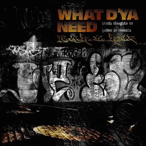 Belles in Monica - What D'Ya Need (Krash Slaughta H.A.R.D. Remix)