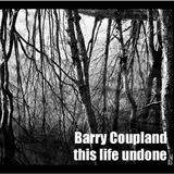 Barry Coupland - While Monsters Rage