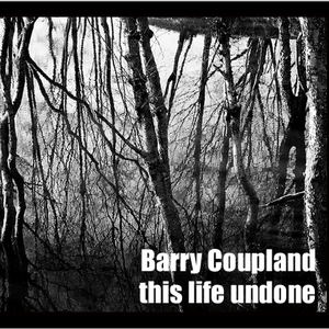 Barry Coupland - If It Wasn't For You