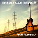 The Wylde Things - Amplified