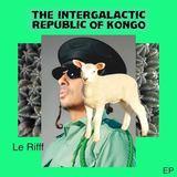 The Intergalactic Republic of Kongo - Le Rifff EP