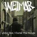 Weimar - John Doe/Curse The Songs