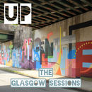 UP - The Glasgow Sessions