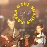sasha & the shades - Girls