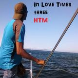 HTM - HTM - In Love Times Three