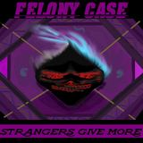 Felony Case - Let Me Go Love