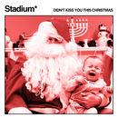 Stadium* - Didn't Kiss You This Christmas