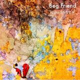 Beg Friend - Make Shift EP  - Beg Friend