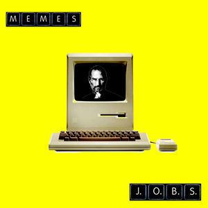 MEMES - J.O.B.S.