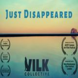 Just Disappeared  (Vilk Collective)
