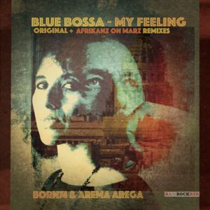 Born74 & Arema Arega - Blue Bossa - My Feeling - Afrikanz on Marz Piano Mix