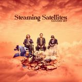 Steaming Satellites - Clouded Sky