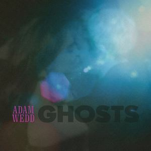Adam Wedd - Ghosts