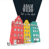 Adam Wedd - Shot In The Dark