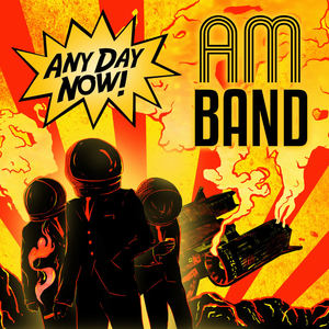 AM Band - Every Time You Tell Me