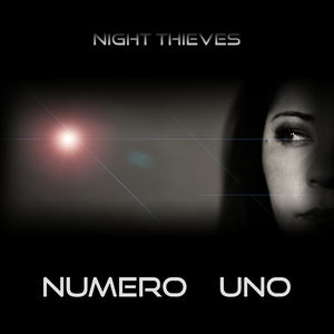 Night Thieves - Numero Uno