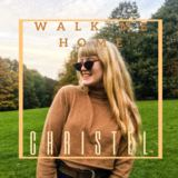 Christel  - Walk Me Home