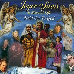 Joyce Sirois & Eternal Life - Hold On To God