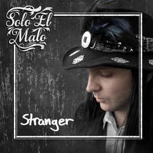 Solo El Malo - Stranger