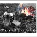 nyetso - When All Else Fails