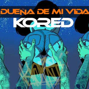 KORED - DUEÑA DE MI VIDA