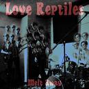 Love Reptiles - Melt Away