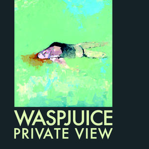 Waspjuice - To Be Somewhere