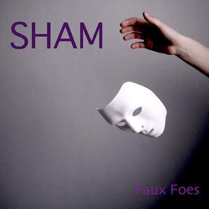 Faux Foes - Sham (Shambolic Mix)