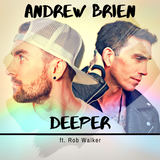 Andrew Brien - Deeper (ft. Rob Walker)
