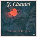 J.Chantel - I Think I'm in Love